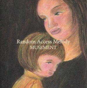 MUSEMENT 『Random Access Melody』